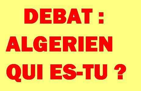 dans politique files.php?file=DEBAT_ALGERIEN_QUI_ES_TU_JPG_610839050