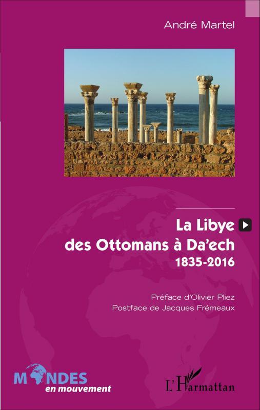 La Libye des Ottomans à Da'ech
