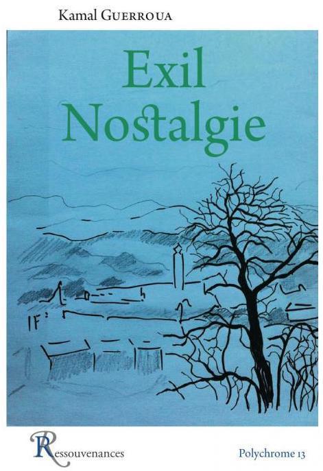 """""""Exil nostalgie"""" : errance et poésie de Kamal Guerroua"""
