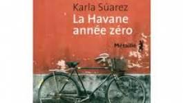 La Havane année zéro, de Karla Suarez