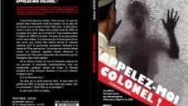 """""""Appelez-moi colonel"""", un livre choc d'Achour Bououni"""