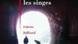 """""""Qu'attendent les singes"""", un roman de l'effacement"""