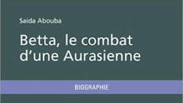 """""""Betta, le combat d'une Aurasienne"""" de Saida Abouba"""