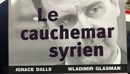 """Le cauchemar syrien"", d'Ignace Dalle et Vladimir Glasman"
