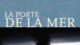 """La Porte de la mer"", un roman de Youcef Zirem"