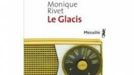 Avec Le Glacis, Monique Rivet nous plonge en plein guerre d'Algérie