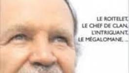Ce nouveau pamphlet qui attaque Bouteflika