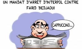 Mandat d'arrêt d'Interpol contre Farid Bedjaoui