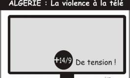 Algérie : la violence à la télé !