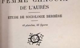 """""""La femme chaouia des Aurès"""" de Mathéa Gaudry : société et mémoire à l'épreuve d'une enquête ethnologique"""