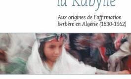 """""""La genèse de la Kabylie"""" de Yassine Temlali"""