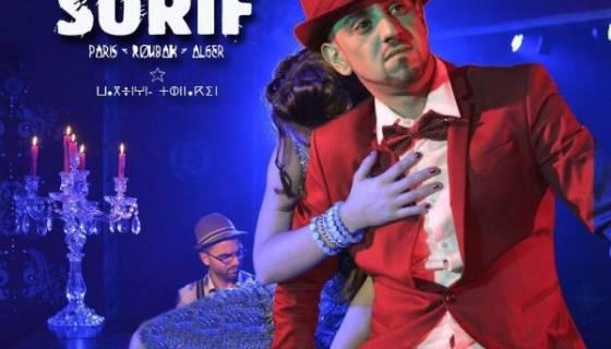Le phénomène Sorif revient sur scène et bientôt dans les bacs en Algérie !