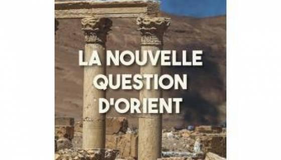"""""""La nouvelle question d'Orient"""" de Georges Corm"""