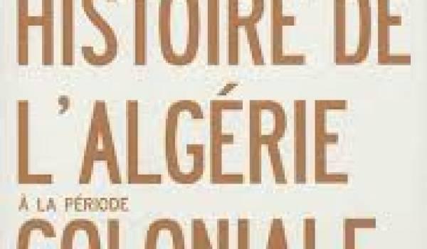 Un ouvrage monumental sur l'histoire de l'Algérie pendant la colonisation française.