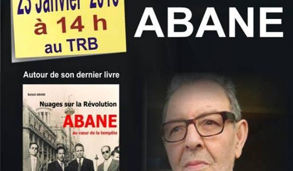Le café littéraire de Bejaia accueillera Belaid Abane samedi.