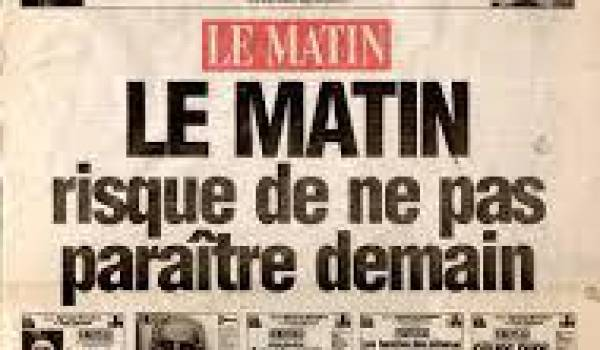 Le Matin a été suspendu pour avoir osé dire la vérité.