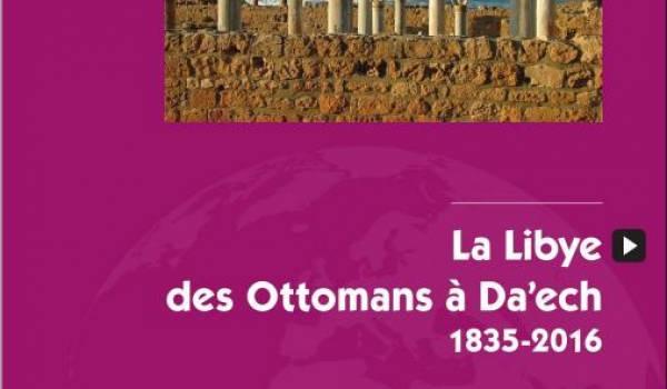 """""""André Martel, la Libye des Ottomans à Da'ech"""""""