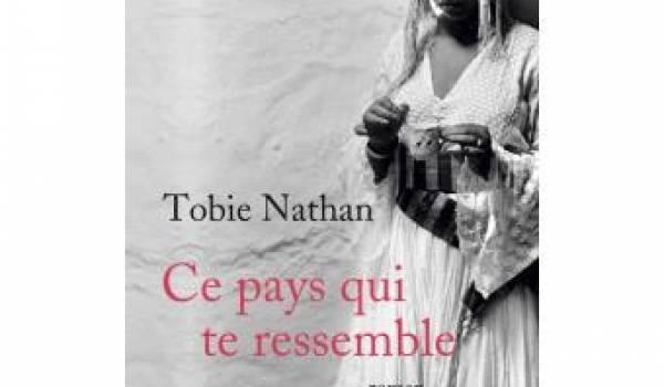 """""""Ce pays qui te ressemble"""" de Tobie Nathan"""