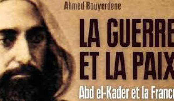 """""""La Guerre et la paix, Abd el-Kader et la France"""""""
